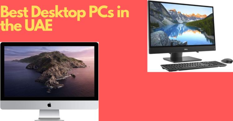 Best Desktop Computers in the UAE