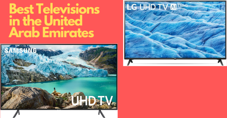 Best TVs in the United Arab Emirates and Dubai