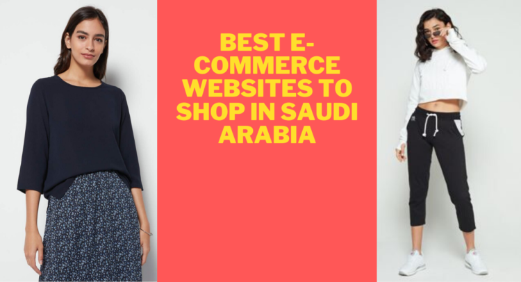 Best Websites to shop for Fashion in Saudi Arabia